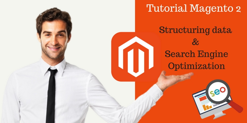 Tutorial Magento 2- Structuring data and Search Engine Optimization