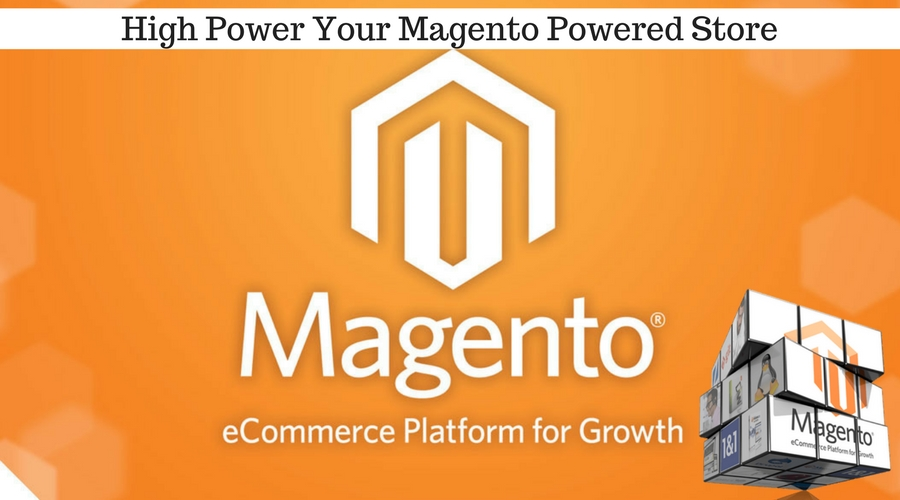 High Power Your Magento Powered Store