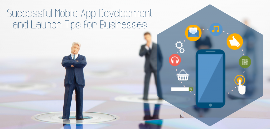 Successful-Mobile-App-Development-and-Launch-Tips-for-Businesses-Endive Software