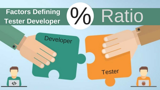 What are the Factors Defining Tester Developer Ratio