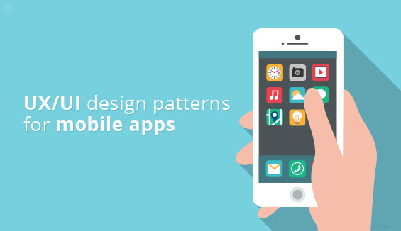 UX Design Patterns for Mobile Apps which and why